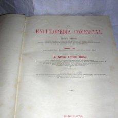 Enciclopedias antiguas: ENCICLOPEDIA COMERCIAL TOMO 1, ANTONIO TORRENTS MONNER, 1884. Lote 50127514