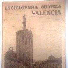 Enciclopedias antiguas: VELENCIA. 1930 ENCICLOPEDIA GRAFICA. Lote 54076096