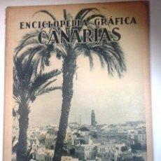Libri antichi: CANARIAS.1930 ENCICLOPEDIA GRAFICA MUY ILUSTRADA. Lote 237866915