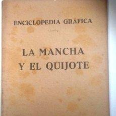 Enciclopedias antiguas: LA MANCHA Y EL QUIJOTE. ENCICLOPEDIA GRAFICA MUY ILUSTRADA. Lote 54076703