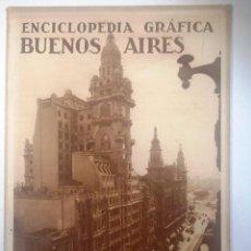 Enciclopedias antiguas: BUENOS AIRES. 1930. ENCICLOPEDIA GRAFICA MUY ILUSTRADA. Lote 54077092