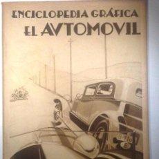 Enciclopedias antiguas: EL AUTOMOVIL. 1930 ENCICLOPEDIA GRAFICA ILUSTRADA. Lote 152469933