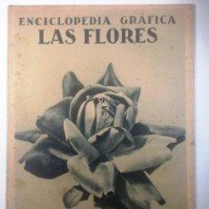 Enciclopedias antiguas: LAS FLORES. 1930 ENCICLOPEDIA GRAFICA MUY ILUSTRADA. Lote 54078026