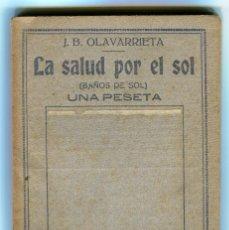 Enciclopedias antiguas: PEQUEÑA ENCICLOPEDIA PRACTICA Nº 2 LA SALUD POR EL SOL J.B. OLAVARRIETA. Lote 55019051