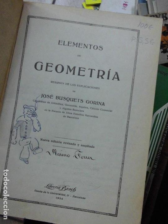 LIBRO ELEMENTOS DE GEOMETRÍA 1934 JOSE BUSQUETS GORINA ED. LIBRERIA BOSCH L-9601-150 (Libros Antiguos, Raros y Curiosos - Enciclopedias)