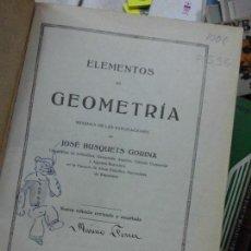 Enciclopedias antiguas: LIBRO ELEMENTOS DE GEOMETRÍA 1934 JOSE BUSQUETS GORINA ED. LIBRERIA BOSCH L-9601-150. Lote 65034639