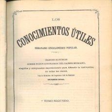 Enciclopedias antiguas: LOS CONOCIMIENTOS ÚTILES. SEMANARIO ENCICLOPÉDICO POPULAR TOMO SEGUNDO. Lote 67595121