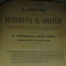 Enciclopedias antiguas: LIBRO EL CONSULTOR DEPENDIENTE DE COMERCIO. Lote 77780731