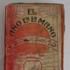 Enciclopedias antiguas: INTERESANTE LIBRO: EL AÑO EN LA MANO 1911 ALMANAQUE ENCICLOPEDIA DE LA VIDA PRÁCTICA EDICION INEDITA. Lote 115097678