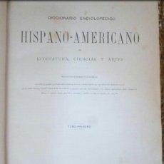 Enciclopedias antiguas: DICIONARIO ENCICLOPEDICO HISPANO AMERICANO. Lote 100379076