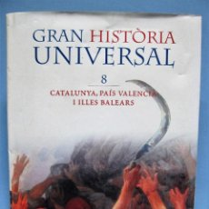 Enciclopedias antiguas: LIBRO TOMO N8 ENCICLOPEDIA GRAN HISTORIA UNIVERSAL CATALUNYA PAIS VALENCIA I ILLES BALEARS. Lote 104448483
