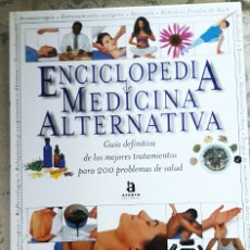 Enciclopedias antiguas: ENCICLOPEDIA DE MEDICINA ALTERNATIVA EDITORIAL ACENTO GRAN FORMATO ILUSTRADO 331 PÁGINAS. Lote 115295208