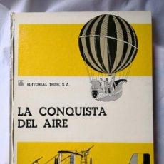Enciclopedias antiguas: LA CONQUISTA DEL AIRE. Lote 115444859