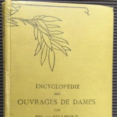 Enciclopedias antiguas: ENCYCLOPÉDIE DES OUVRAGES DE DAMES PAR THERESE DE DILLMONT, EN FRANCES. Lote 124522231