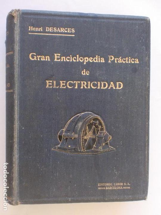 GRAN ENCICLOPEDIA PRÁCTICA DE ELECTRICIDAD. HENRI DESARCES. TOMO PRIMERO. 1919 EDITORIAL LABOR. (Libros Antiguos, Raros y Curiosos - Enciclopedias)