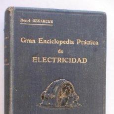 Enciclopedias antiguas: GRAN ENCICLOPEDIA PRÁCTICA DE ELECTRICIDAD. HENRI DESARCES. TOMO PRIMERO. 1919 EDITORIAL LABOR.. Lote 128044355