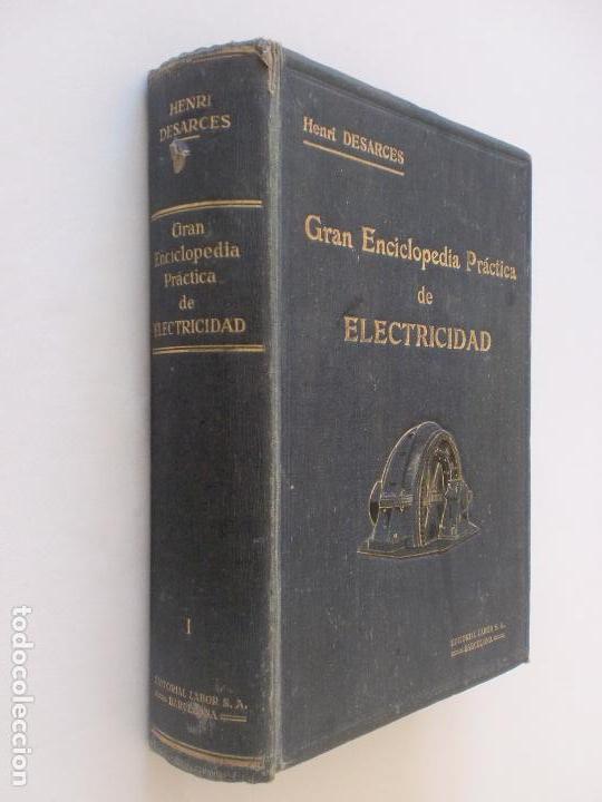 Enciclopedias antiguas: GRAN ENCICLOPEDIA PRÁCTICA DE ELECTRICIDAD. HENRI DESARCES. TOMO PRIMERO. 1919 EDITORIAL LABOR. - Foto 3 - 128044355