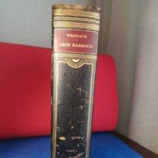 Enciclopedias antiguas: HISTORIA DEL ARTE LABOR, TOMO XI WEISBACH - ARTE BARROCO - BARCELONA, 1934. Lote 129733510