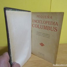 Enciclopedias antiguas: COLUMBUS PEQUEÑA ENCICLOPEDIA DICCIONARIO POPULAR ILUSTRADO LENGUA CASTELLANA ED HYMSA AÑO 1934 . Lote 137857114