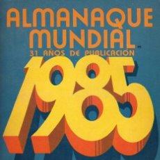 Enciclopedias antiguas: ALMANAQUE MUNDIAL 1985. DICCIONARIO GEOGRÁFICO. Lote 139149474