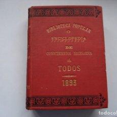 Enciclopedias antiguas: BIBLIOTECA POPULAR ENCICLOPEDIA DE CONOCIMIENTOS NECESARIOS 1893. Lote 139289270