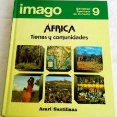 Enciclopedias antiguas: IMAGO, ÁFRICA - TIERRAS Y COMUNIDADES / ASURI-SANTILLANA Nº9, 1990. Lote 141472398