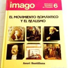Enciclopedias antiguas: IMAGO, EL MOVIMIENTO ROMÁNTICO Y EL REALISMO - ASURI / SANTILLANA Nº6, 1990. Lote 141472502