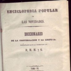 Enciclopedias antiguas: ENCICLOPEDIA POPULAR DE LAS NOVEDADES. DICCIONARIO DE LA CONVERSACION Y LA LECTURA (3 TOMOS) VV. AA. Lote 146059794