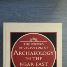 Enciclopedias antiguas: THE OXFORD ENCYCLOPEDIA OF ARCHAEOLOGY IN THE NEAR EAST. Lote 147778210