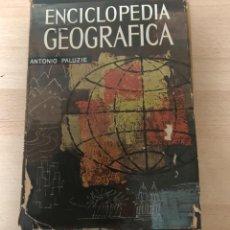 Enciclopedias antiguas: ANTIGÜO LIBRO ENCICLOPEDIA GEOGRÁFICA , ANTONIO PALUZIE AÑO 1.963. Lote 151711594