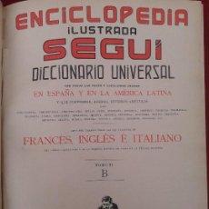 Enciclopedias antiguas: ENCICLOPEDIA ILUSTRADA SEGUÍ , TOMO II ; 841 PÁGINAS. Lote 153794382