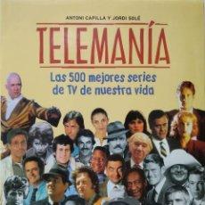 Enciclopedias antiguas: TELEMANÍA - LAS 500 MEJORES SERIES DE TV DE NUESTRA VIDA.. Lote 218376531
