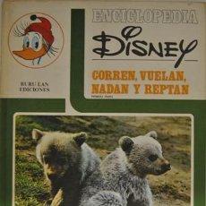 Enciclopedias antiguas: ENCICLOPEDIA DISNEY - CORREN, VUELAN,NADAN Y REPTAN. Lote 161804530