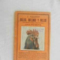 Libri antichi: GALLOS , GALLINAS Y POLLOS , UNA INDUSTRIA LUCRATIVA, J GUABER -1930. Lote 169704772