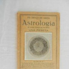 Enciclopedias antiguas: ASTROLOGIA , EL DESTINO REVELADO POR LOS ASTROS - FR DIEGO DE ARIZA - 1930. Lote 169704936