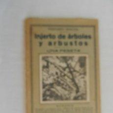 Enciclopedias antiguas: INJERTO DE ARBOLES Y ARBUSTOS - FERNANDO MONTES -1930. Lote 169705084