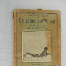 Enciclopedias antiguas: LA SALUD POR EL SOL - BAÑOS DE SOL - J B OLAVARRIETA . Lote 169705260