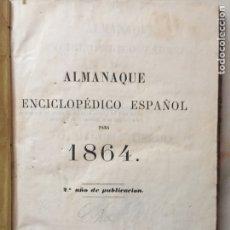 Enciclopedias antiguas: ALMANAQUE ENCICLOPÉDICO ESPAÑOL PARA 1864. Lote 173682169