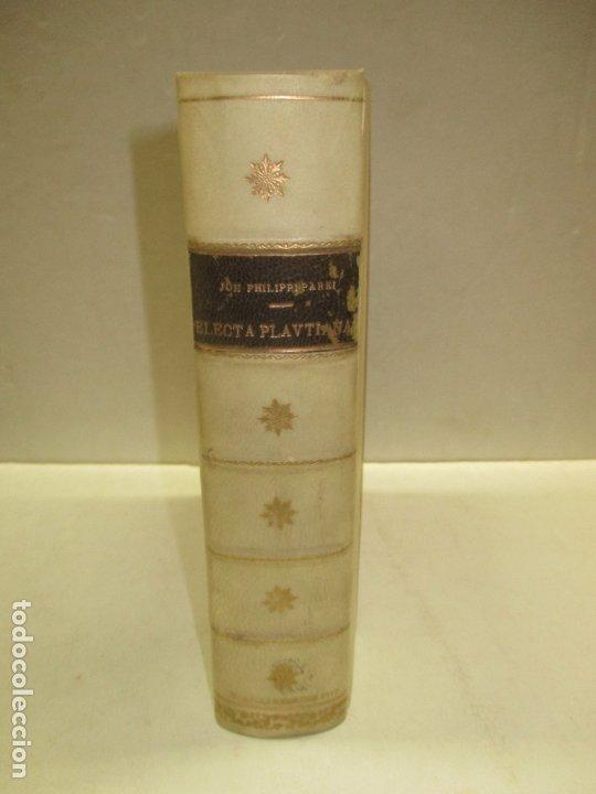 ELECTA PLAUTINA: IN QUIBUS VELUT THESAURO QUODAM ANTIQUITATIS...PAREI, JOH. PHILIPPI. 1617. (Libros Antiguos, Raros y Curiosos - Enciclopedias)