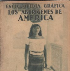 Enciclopedias antiguas: ENCICLOPEDIA GRÁFICA -- LOS ABORIGENES DE AMÉRICA. Lote 187485726