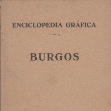 Enciclopedias antiguas: ENCICLOPEDIA GRÁFICA -- BURGOS. Lote 187485780