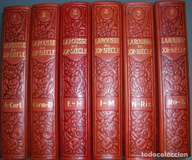 1928 - LAROUSSE DU XX° SIÈCLE - XX° SIÈCLE LAROUSSE - EN 6 VOLUMES - PIEL - EN FRANCÉS (Libros Antiguos, Raros y Curiosos - Enciclopedias)