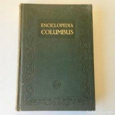 Enciclopedias antiguas: ENCICLOPEDIA COLUMBUS - TOMO III (E-K) - 1930. Lote 195990425