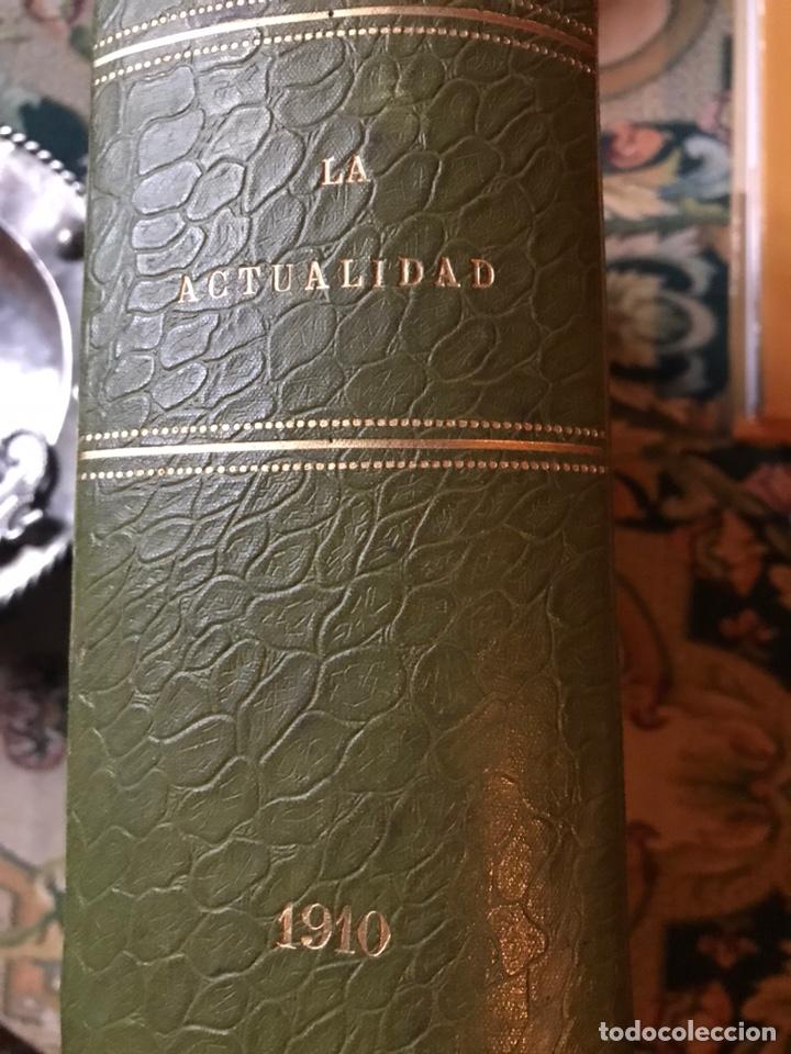 REVISTA LA ACTUALIDAD TOMÓ CORRESPONDIENTE AL AÑO 1910 (Libros Antiguos, Raros y Curiosos - Enciclopedias)