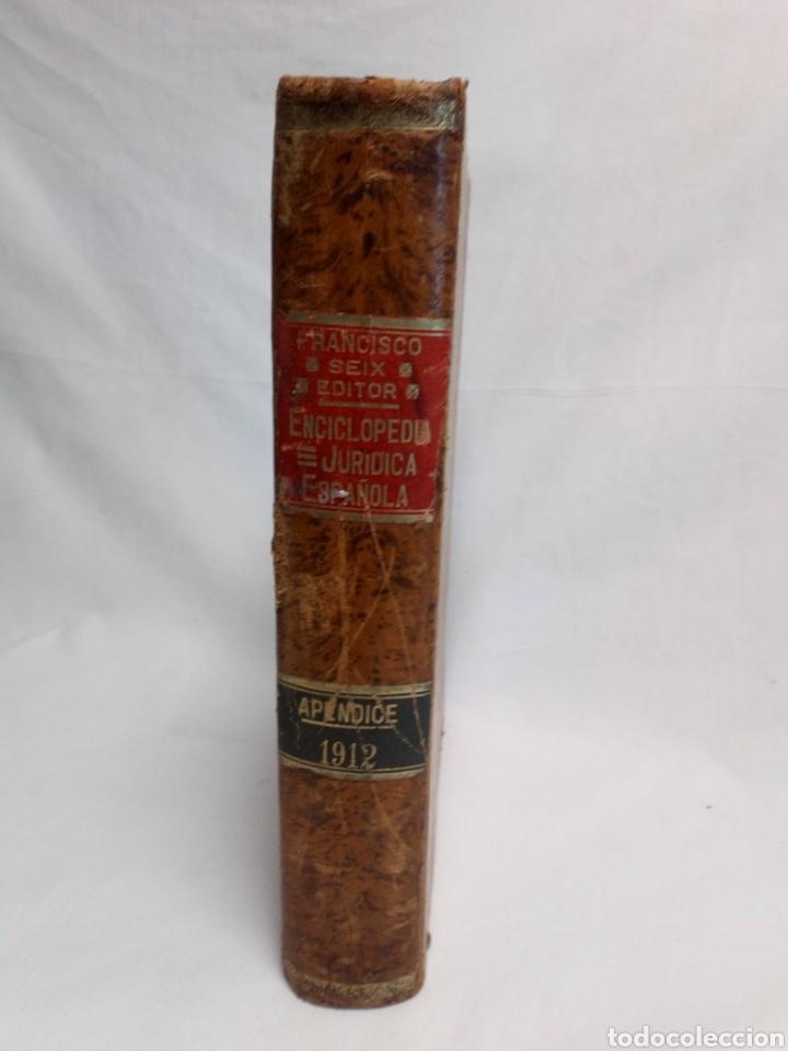 APÉNDICE ENCICLOPEDIA JURÍDICA ESPAÑOLA FRANCISCO SEIX EDITOR 1912 (Libros Antiguos, Raros y Curiosos - Enciclopedias)