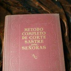 Libri antichi: METODO COMPLETO DE DE CORTE SASTRE PARA SEÑORA. Lote 197974490