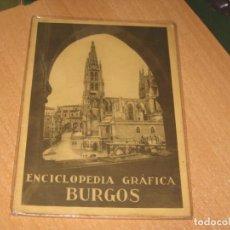 Enciclopedias antiguas: ENCICLOPEDIA GRAFICA BURGOS. Lote 200822825