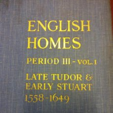 Enciclopedias antiguas: ENGLISH HOMES. PERIOD III. VOL I. LATE TUDOR & EARLY STUART 1558-1649. H. AVRAY TIPPING. LONDON. Lote 201299557