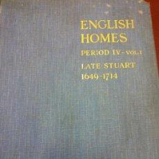 Enciclopedias antiguas: ENGLISH HOMES. PERIOD IV. VOL I. LATE STUART 1649-1714. H. AVRAY TIPPING. LONDON. Lote 201299902