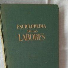 Enciclopedias antiguas: ENCICLOPEDIA DE LAS LABORES. ANA M. CALERA EDIT. GASSO, BARCELONA 1960. Lote 184232527